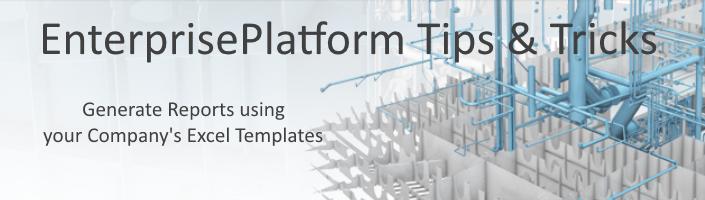 EnterprisePlatform Tips & Tricks Generate Reports usin Template