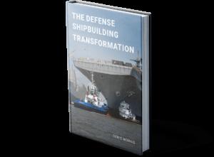 The Defense Shipbuilding Transformation